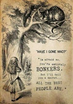 Lewis Carroll - Bonkers - nice word for Crazy