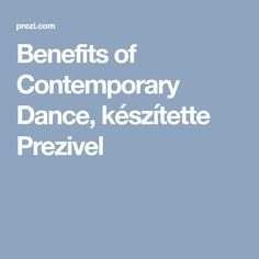 Benefits of Contemporary Dance, készítette  Prezivel