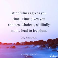Mindfulness #time #choice #freedom