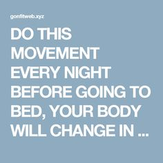 DO THIS MOVEMENT EVERY NIGHT BEFORE GOING TO BED, YOUR BODY WILL CHANGE IN NO TIME! | Read and Fit Yourself