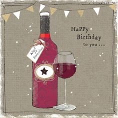 Happy birthday pics for dad. if you are daddy is wine lover then he will surely like this one.This wishes image reads.happy birthday to you. Happy Birthday Quotes For Him, Happy Birthday Girlfriend, Birthday Wishes For Her, Happy Birthday Pictures, Happy Birthday Messages, Birthday Greetings, It's Your Birthday, Wine Birthday, Birthday Uncle