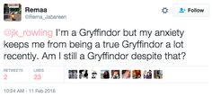 """""""I'm a Gryffindor but my anxiety keeps me from being a true Gryffindor a lot recently,"""" the fan wrote. """"Am I still a Gryffindor despite that?"""""""