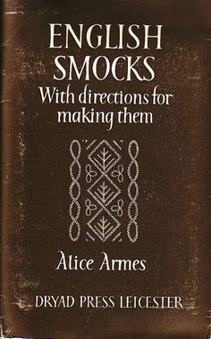 english smocks with directions, making them done by alice armes, dryad press leicester