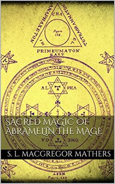 Sacred Magic Of Abramelin The Mage by [S. L. Macgregor Mathers]