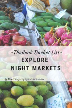 Thailand Bucket List, explore night markets