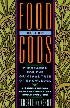 Food of the Gods :The Search for the Original Tree of Knowledge