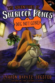 The Adventures of Sherlock Bones: Case File #2: Dog Not Gone