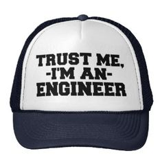 Funny Trust Me, I'm an Engineer Hat