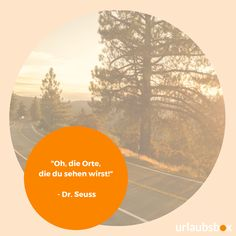 """Oh, die Orte, die du sehen wirst!"" - Dr. Seuss  #urlaubsbox #reisespruch #reise #reisen #spruch #travelquote #travel #quote #drseuss Celestial, Outdoor, Places, Outdoors, Outdoor Games"