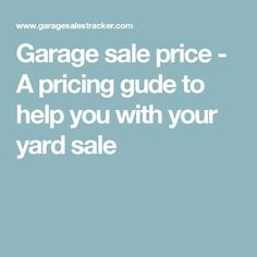 Garage sale price - A pricing gude to help you with your yard sale
