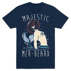 Majestic Mer-Beard - It's time to unleash your flawless, beautiful, bearded merman self! Show off your majestic, bearded nature with this magical, bearded merman shirt!