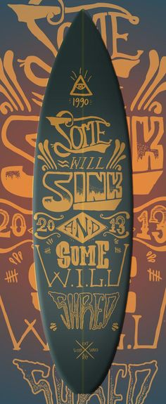"""Surfboard Tail Design """"Some will sink and some will shred"""" so tired of this frilly ass board art I'm seeing all over, this is right onnnnnn bro Surfboard Art, Skateboard Art, E Skate, Fancy Schmancy, Surf Art, Surf Style, Surfs Up, Burton Snowboards, Kitesurfing"""