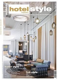 eMagazin Hotel&Gastro Style Heft 6A Ceiling Lights, Home Decor, Style, Fine Dining, Architecture, Swag, Decoration Home, Room Decor, Outdoor Ceiling Lights