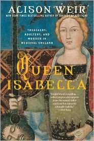 "Queen Isabella: Treachery, Adultery, and Murder in Medieval England by Alison Weir. ""In this vibrant biography, acclaimed author Alison Weir reexamines the life of Isabella of England, one of history's most notorious and charismatic queens. I Love Books, Books To Read, My Books, Queen Isabella, Historical Fiction Books, She Wolf, Reading Rainbow, Book Suggestions, World Of Books"