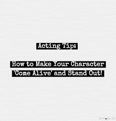 Acting Tip: How to Make Your Character 'Come Alive' and Stand Out – Project Casting