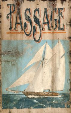 "Vintage We could not resist adding this vintage sailboat art to our beach sign catalog - Beautiful full-sail art sign that can be customized and personalized by changing the ""Passage"" text to a word or phrase of your own choosing, 2 sizes available. Vintage Beach Signs, Vintage Wood Signs, Beach Cottage Decor, Coastal Decor, Tropical Decor, Coastal Homes, Cottage Chic, Cottage Style, Party Vintage"