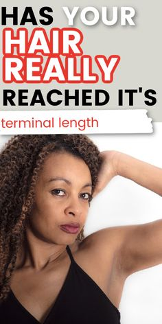 Is terminal length really a thing? It can all be very confusing especially if you feel that your natural hair is not growing. Find out if your hair really has stopped growing or not. #naturalhair #haircare #curlyhair How To Grow Your Hair Faster, How To Grow Natural Hair, Natural Hair Journey, Natural Hair Care, Natural Hair Styles, Hair Health And Beauty, Hair Porosity, Hair Loss Remedies, Strong Hair