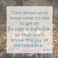Have you ever felt like you're on the edge of destruction? Then you're in a perfect place to know the joys of deliverance too. Emotional Affair Signs, Affair Quotes, Unfaithful Wife, Affair Recovery, Relapse Prevention, Powerful Scriptures, Beth Moore, Forgiving Yourself, Inspirational Message