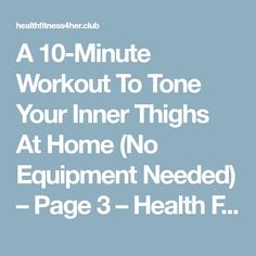 A 10-Minute Workout To Tone Your Inner Thighs At Home (No Equipment Needed) – Page 3 – Health Fitness 4 Her