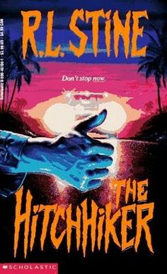 rl stine the hitchhiker book cover The Hitchhiker, Books For Teens, Teen Books, Horror Books, Thriller Books, Cool Books, Book Writer, Memory Books, Childhood Memories