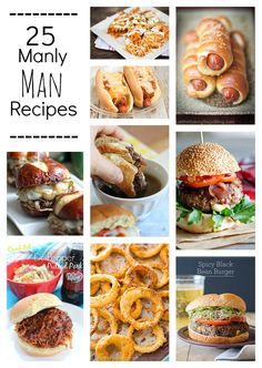 25 Manly Man Recipes guaranteed to satisfy any man!  Burgers, steaks and fries OH MY!