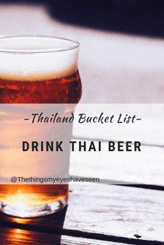 Thailand Bucket List, Drink Thai Beer.