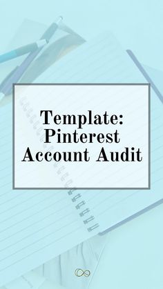 Template: Pinterest Business Account Audit | Ready to market your products and services on Pinterest? Great, let's get you set up to better reach your target audience. When done right, Pinterest pins can show up in a users feed YEARS after posting. Unlike posts on other social media sites, the content you post on Pinterest has a much farther organic reach....