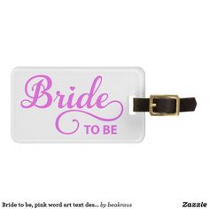 Bride to be, pink word art text design for t-shirt luggage tag