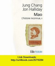 Mao, LHistoire Inconnue 2 (French Edition) (9782070441617) Jung Chang , ISBN-10: 207044161X  , ISBN-13: 978-2070441617 ,  , tutorials , pdf , ebook , torrent , downloads , rapidshare , filesonic , hotfile , megaupload , fileserve