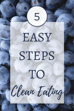 5 EASY STEPS TO CLEAN EATING