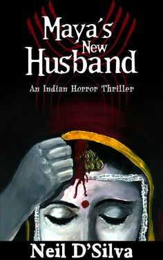 This is my debut novel. It's an Indian horror tale, with elements of occult practices. Check it out on Amazon and Smashwords. Also, read a portion of the book for free on my website: http://neildsilva.com/category/mayas-new-husband/