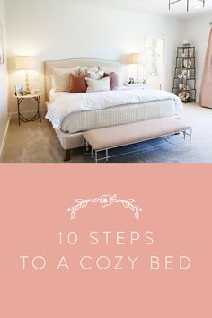 10 Steps To Your Coziest Bed Ever.
