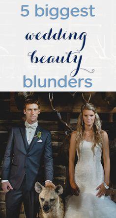 5 biggest wedding beauty blunders!