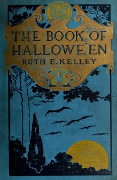 The Book of Hallowe'en by Ruth Edna Kelley. The first on the history of Halloween, lore from many lands, May's Walpurgis Night. Theme Halloween, Halloween Books, Halloween Images, Holidays Halloween, Spooky Halloween, Vintage Halloween, Halloween Treats, Halloween Customs, Halloween