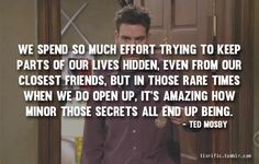 """""""We spend so much effort trying to keep parts of our lives hidden, even from our closest friends."""""""