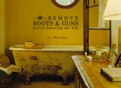 Remove Your Boots & Guns Before Entering The Tub wall decal vinyl lettering cowboy western
