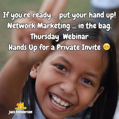 "♥️︎ If you're ready for action ... Put your hand up!  Thursday this week Brings ...  ""A Network Marketing Opportunity of a Lifetime Webinar""  It has me excited right down to my toes ... especially as I've had a sneak peek!  Would you like to one of the first to see this?  It is Private Invite only ... and only for action takers (really)"