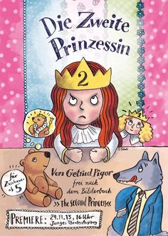 Poster design and illustration for «Die Zweite Prinzessin«, a theaterpiece by Junges Tehater Augsburg based on the picturebook »The Second Princess« by Hiawyn Oram und Tony Ross.