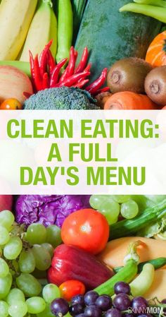 Here's the perfect menu to jump start your clean eating.