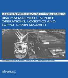 Risk Management in Port Operations, Logistics and Supply Chain Security is the first book to address security, risk and reliability issues in maritime, port and supply chain settings. In particular this title tackles operational challenges that port, shipping, international logistics and supply... more details available at https://insurance-books.bestselleroutlets.com/insurance-laws/product-review-for-risk-management-in-port-operations-logistics-and-supply-chain-security-lloy