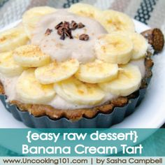 Banana Cream Tart (coconut meat can be sub for cashews!)