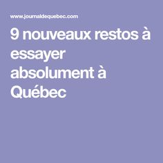 9 nouveaux restos à essayer absolument à Québec Restaurants, Restoration, Baby Newborn, Restaurant, Diners