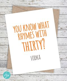 Funny Birthday Card Older Sister Older Brother Birthday Funny Snarky Greeting Card Quirky - You know what rhymes with thirty? Vodka by FlairandPaper on Etsy