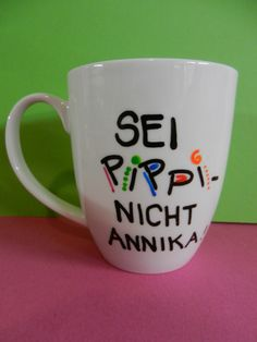 lustiger Becher / Tasse: Sei PIPPI - nicht ANNIKA!