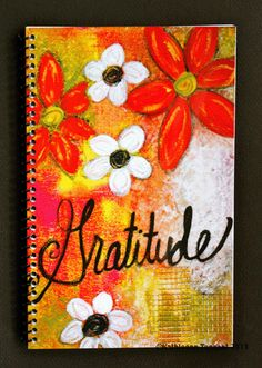 Artsy and Colorful Gratitude Journals - By Kathleen Tennant Medium Art, Mixed Media Art, Gratitude Journals, Express Gratitude, Favorite Things, Artsy, Painting, Colorful, Painting Art