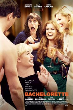 """@Lena Asinovsky-""""Bachelorette"""" - This movie is coming out your bachelorette weekend!!  We will have to veg out and watch it after the festivities;)"""