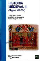 HISTORIA MEDIEVAL II. SIGLOS XIII-XV. Julián Donado Vara, Ana Echevarría Arsuaga, Carlos Barquero Goñi. Localización; 940.1/DON/his