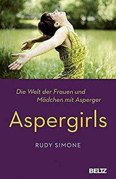 Aspergirls: Die Welt der Frauen und Mädchen mit Asperger