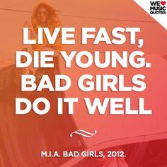 M.I.A. - Bad Girls, 2012. welovemusicquotes.tumblr.com
