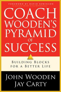Coach Wooden's Pyramid of Success: Building Blocks for a Better Life, by John Wooden, Jay Carty
